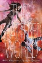 This Shattered World ebooks by Amie Kaufman, Meagan Spooner