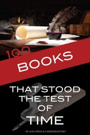 100 Books That Stood the Test of Time ebook by alex trostanetskiy