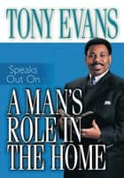 A Man's Role In The Home ebook by Evans, Anthony