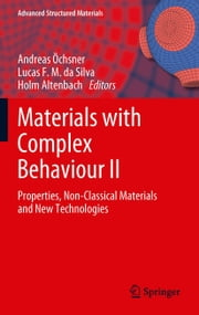Materials with Complex Behaviour II - Properties, Non-Classical Materials and New Technologies ebook by
