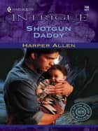 Shotgun Daddy ebook by Harper Allen