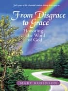 From Disgrace to Grace ebook by Mary Robinson