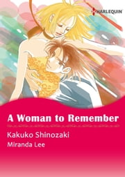 A Woman to Remember (Harlequin Comics) - Harlequin Comics ebook by Miranda Lee, Kakuko Shinozaki