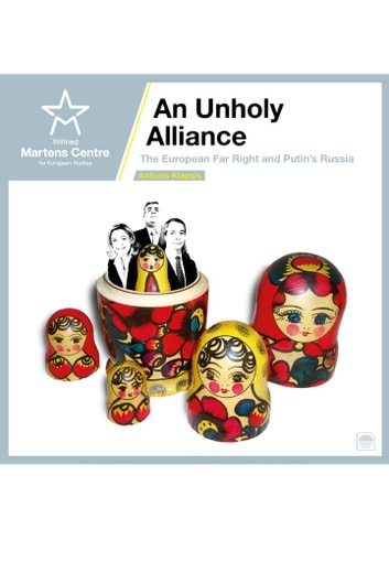 An unholy Alliance - The European Far Right and Putin's Russia ebook by Antonis Klapsis