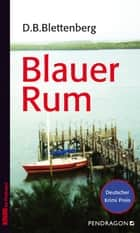 Blauer Rum ebook by D.B. Blettenberg