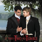 It Takes Two to Tumble - Seducing the Sedgwicks audiobook by Cat Sebastian