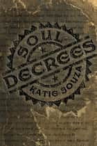 Soul Decrees ebook by Katie Souza