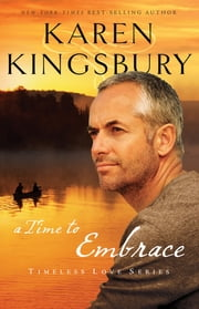 A Time to Embrace ebook by Karen Kingsbury