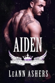 Aiden - Grim Sinners MC, #4 ebook by LeAnn Ashers