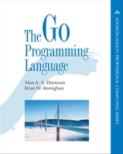 The Go Programming Language ebook by Alan A. A. Donovan,Brian W. Kernighan