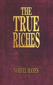 True Riches ebook by Hayes,Norvel
