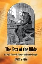 The Text of the Bible ebook by David S. New