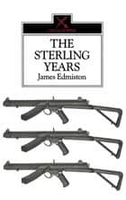 The Sterling Years ebook by James Edmiston
