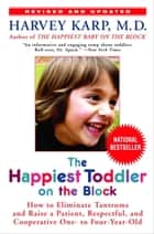 The Happiest Toddler on the Block ebook by Harvey Karp, M.D.