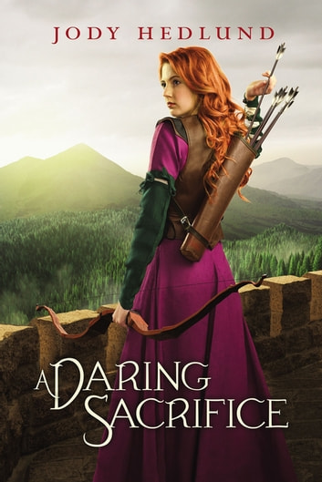 A Daring Sacrifice ebooks by Jody Hedlund