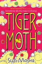 Tiger Moth ebook by Suzi Moore
