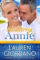 Sheltering Annie - Blueprint to Love, #4 ebook by Lauren Giordano