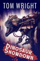 Dinosaur Showdown ebook by Tom Wright