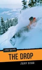 The Drop ebook by Jeff Ross