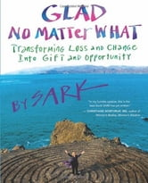 Glad No Matter What ebook by SARK