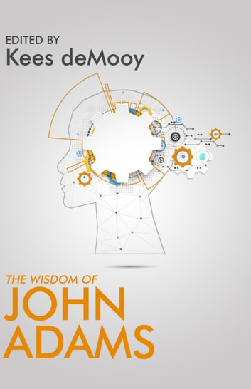 The Wisdom of John Adams ebook by Kees de Mooy