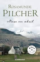 Nieve en abril eBook by Rosamunde Pilcher
