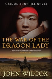 The War of the Dragon Lady ebook by John Wilcox