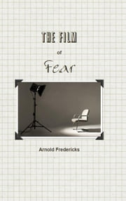 The Film of Fear ebook by Arnold Fredericks
