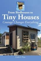 From Birdhouses to Tiny Houses ebook by Linda C. Pope