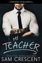 My Teacher ebook by Sam Crescent