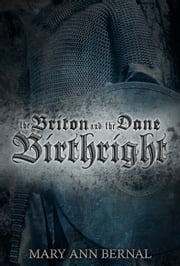 The Briton and the Dane: Birthright (Second Edition) ebook by Mary Ann Bernal