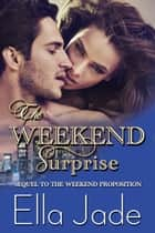 The Weekend Surprise ebook by Ella Jade
