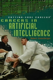 Careers in Artificial Intelligence ebook by Greenberger, Robert