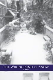 The Wrong Kind of Snow ebook by JS Venit