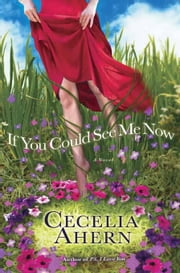 If You Could See Me Now ebook by Cecelia Ahern