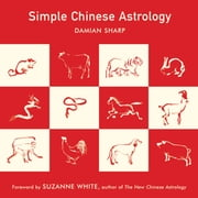 Simple Chinese Astrology ebook by Damian Sharp