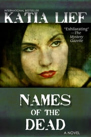 Names of the Dead ebook by Katia Lief