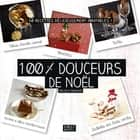 100 % douceurs de Noël ebook by Nicole RENAUD