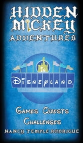 Hidden Mickey Adventures in Disneyland ebook by Nancy Temple Rodrigue