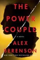 The Power Couple - A Novel ebook by Alex Berenson
