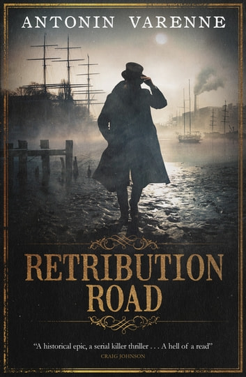 Retribution Road ebook by Antonin Varenne