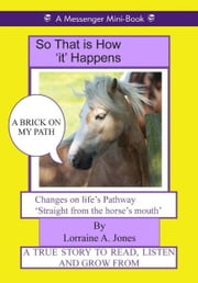 So That is How 'it' Happens ebook by Lorraine A. Jones