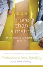 More Than a Match ebook by Michael Smalley,Amy Smalley,Mike Yorkey,Gary Smalley