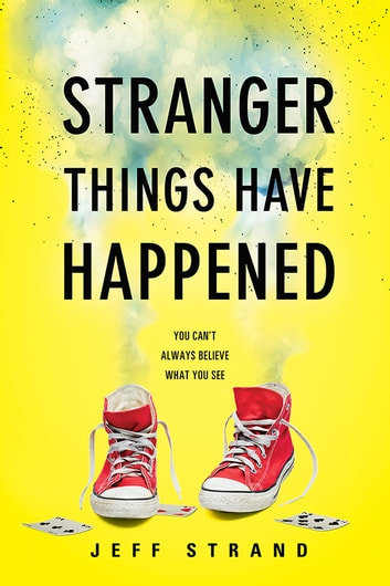 Stranger Things Have Happened ebook by Jeff Strand