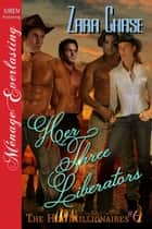 Her Three Liberators ebook by Zara Chase