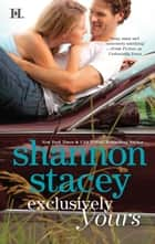 Exclusively Yours ebook by Shannon Stacey