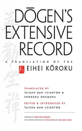 Dogen's Extensive Record - A Translation of the Eihei Koroku ebook by Eihei Dogen,John Daido Loori,Steven Heine
