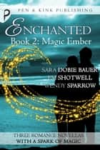 Magic Ember ebook by Sara Dobie Bauer, Em Shotwell, Wendy Sparrow