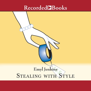 Stealing with Style audiobook by Emyl Jenkins