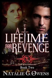 A Lifetime for Revenge - The Valthreans: Book 2 ebook by Natalie G. Owens